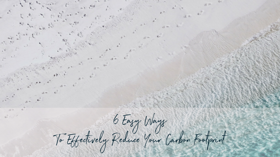 6-Easy-Ways-To-Effectively-Reduce-Your-Carbon-Footprint-known-effects-the-ethical-marketplace